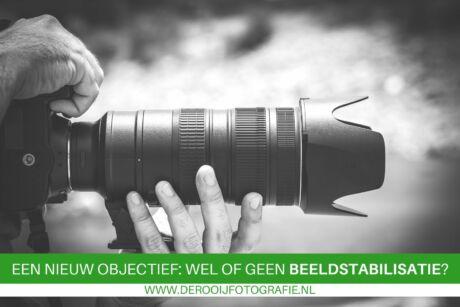Een nieuw objectief kopen wel of geen beeldstabilisatie