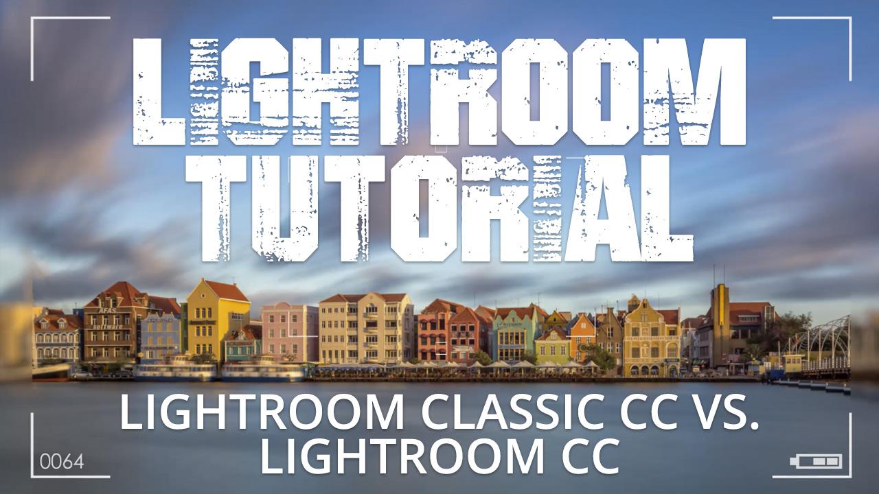 Verschillen tussen Lightroom Classic CC en Lightroom CC