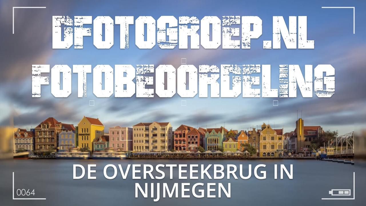 De oversteekbrug in Nijmegen, Dfotogroep fotobeoordeling