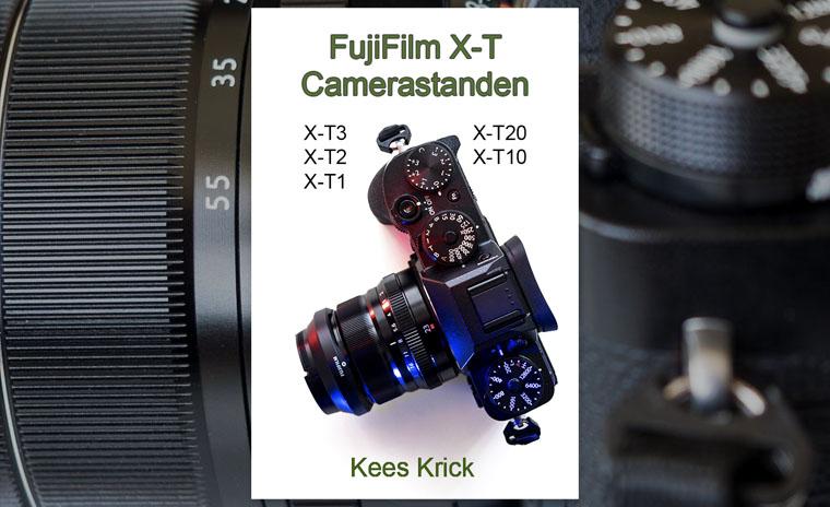 eBook - Fujifilm X-T Serie Camerastanden van Kees Krick