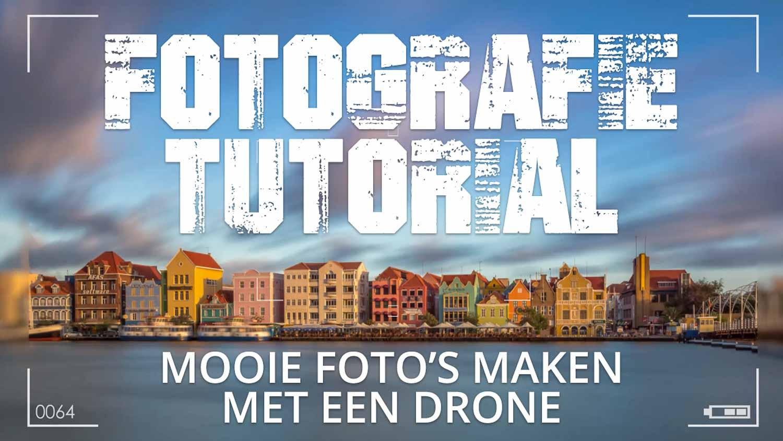 Mooie foto's maken met een drone
