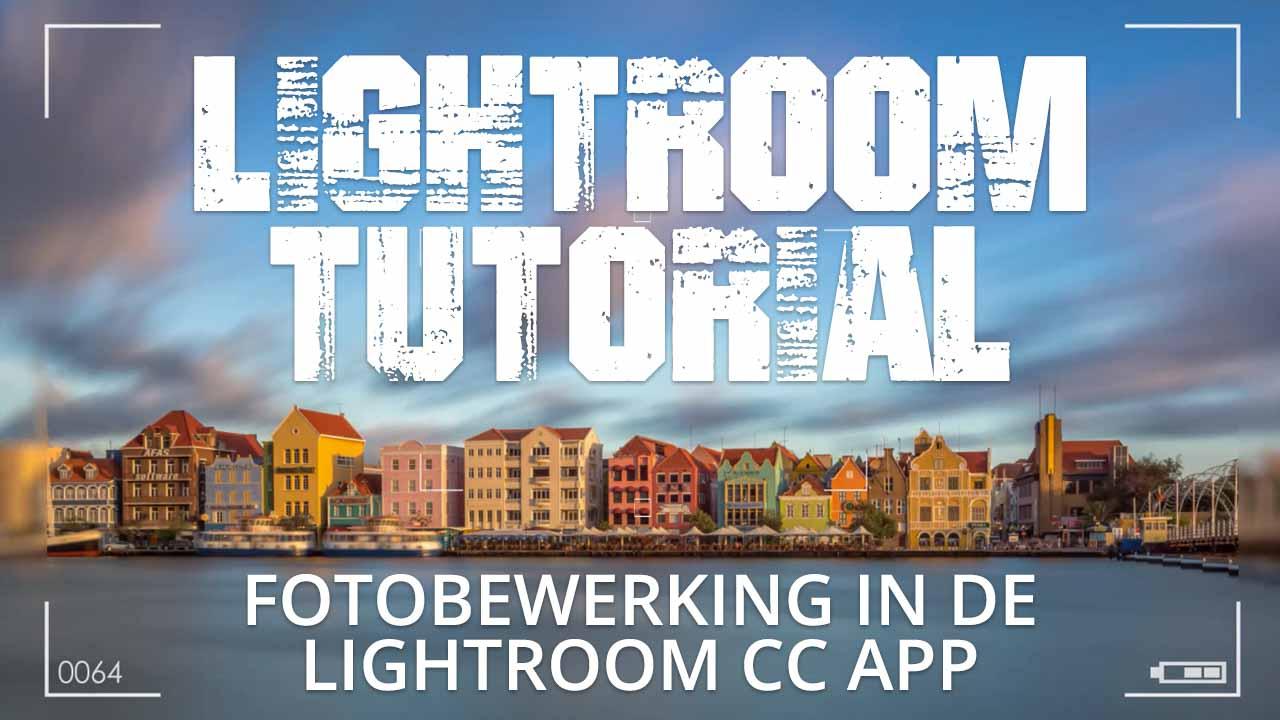 Tip fotobewerking Lightroom CC app