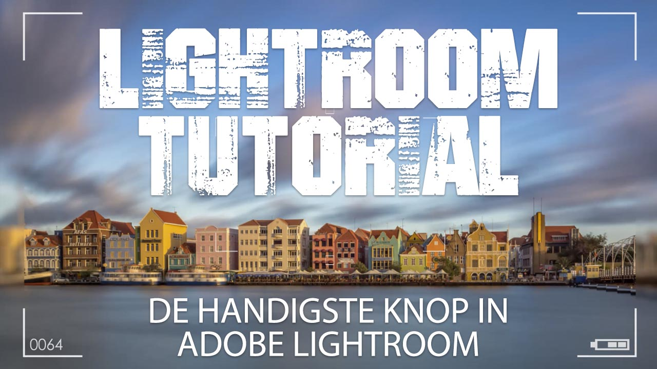 DE HANDIGSTE KNOP IN ADOBE LIGHTROOM
