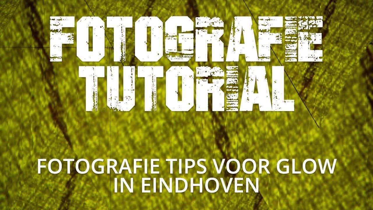 Fotografie tips voor GLOW in Eindhoven