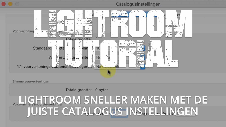 Lightroom sneller maken met de juiste catalogus instellingen