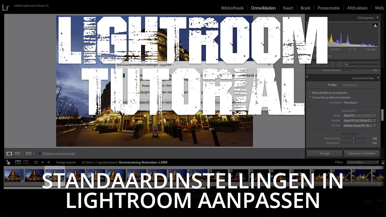 Standaardinstellingen in Adobe Lightroom veranderen