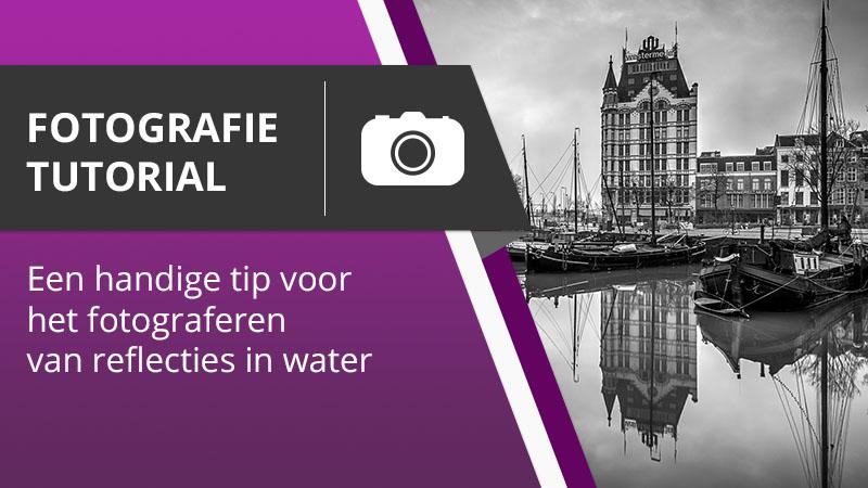 Fotografie Tutorial - Een handige tip voor het vastleggen van reflecties in water