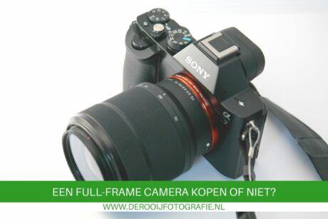een full frame camera kopen of niet