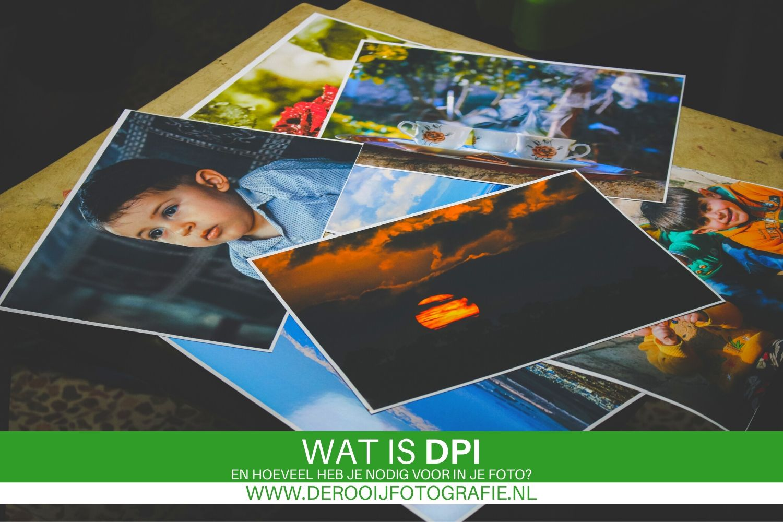 Wat is DPI en hoeveel heb je nodig voor in je foto?