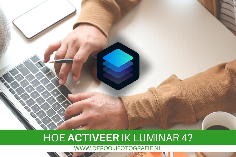 hoe kan ik luminar 4 activeren?