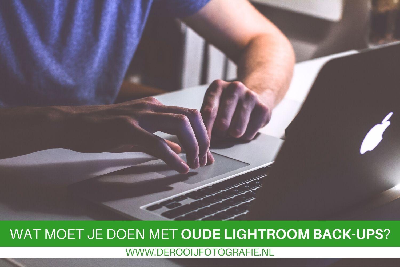 wat moet je doen met je oude lightroom back-ups?
